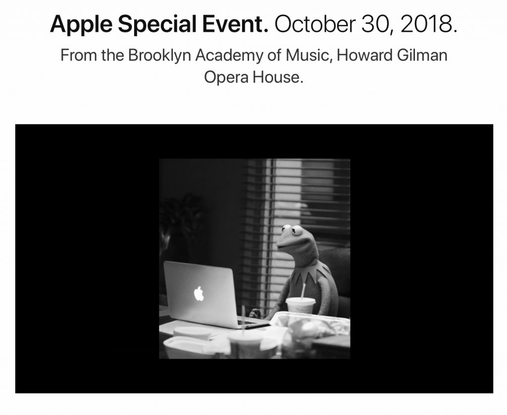 Kermit the Frog made an appeareance at the October 2018 Apple Event